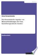 Psychosomatische Aspekte von Blasenerkrankungen der Frau. Kunsttherapeutische Ansätze
