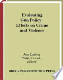 Evaluating Gun Policy