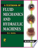 A Text Book of Fluid Mechanics and Hydraulic Machines