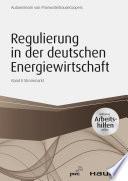 Regulierung in der deutschen Energiewirtschaft - inklusiveArbeitshilfen online. Band II Strommarkt