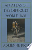 An Atlas of the Difficult World  Poems 1988 1991