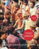 Tribù urbane. Un secolo di mode e culture giovanili
