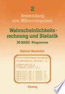 Wahrscheinlichkeitsrechnung und Statistik — 30 BASIC-Programme
