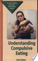 Understanding Compulsive Eating