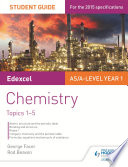 Edexcel AS A Level Year 1 Chemistry Student Guide  Topics 1 5