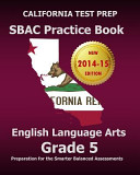 California Test Prep Sbac Practice Book English Language Arts Grade 5