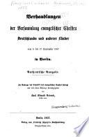 Verhandlungen der versammlung evangelischer Christen Deutschlands und anderer länder vom 9. bis 17. september 1857 in Berlin