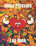 Blood Pressure Log Book Blood Pressure Record Book Health Monitor Tracking Blood Pressure Weight Heart Rate Daily Activity Notes Dose Of The Dru