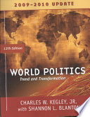 World Politics  Trends and Transformations  2009 2010 Update Edition