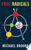 Free Radicals The Secret Anarchy Of Science