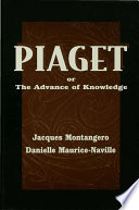 Piaget Or the Advance of Knowledge
