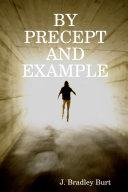 BY PRECEPT AND EXAMPLE
