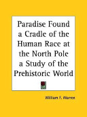 download ebook paradise found a cradle of the human race at the north pole a study of the prehistoric world 1885 pdf epub