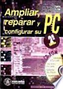 Ampliar  reparar y configurar su PC