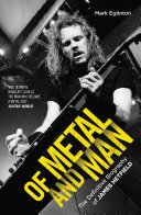 Of Metal and Man   The Definitive Biography of James Hetfield