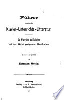 Führer durch die Klavier-Unterrichts-Litteratur