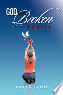 God Heals Broken Hearts : ...