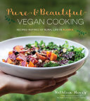Pure   Beautiful Vegan Cooking