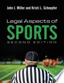 Legal Aspects Of Sports : second edition provides a modern, case-based approach to...