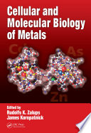 Cellular and Molecular Biology of Metals