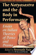 The Natyasastra and the Body in Performance