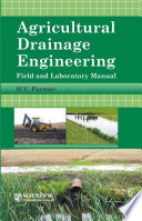Agricultural Drainage Engineering Field And Laboratory Manual book