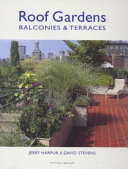 Roof Gardens, Balconies And Terraces : planting and maintenance of roof gardens, balconies and...