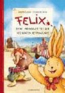 Felix   Meine Abenteuer mit der verflixten Zeitmaschine