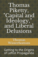 Book Thomas Piketty  Capital and Ideology  and Liberal Delusions