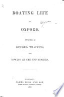 Boating Life at Oxford  with notes on Oxford training and rowing at the Universities