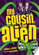 My Cousin  the Alien
