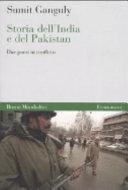 Storia dell India e del Pakistan  Due paesi in conflitto