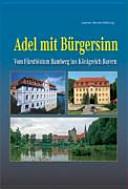 Adel mit Bürgersinn - vom Fürstbistum Bamberg ins Königreich Bayern