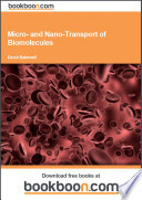Micro  and Nano Transport of Biomolecules