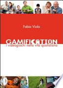 Gamification - I Videogiochi nella Vita Quotidiana