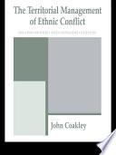 The Territorial Management of Ethnic Conflict