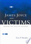 James Joyce And Victims : of civil society dubliners inhabit to...