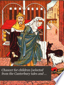 Chaucer for children  selected from the Canterbury tales and minor poems  with a metrical version in mod  Engl   by mrs  H R  Haweis