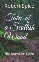 Tales Of A Scottish Wood