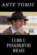 Cudo U Poskokovoj Dragi by Ante Tomic