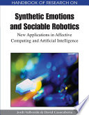 Handbook of Research on Synthetic Emotions and Sociable Robotics: New Applications in Affective Computing and Artificial Intelligence