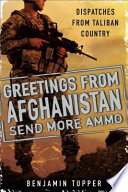 Greetings From Afghanistan  Send More Ammo