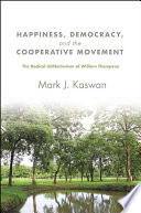 Happiness  Democracy  and the Cooperative Movement