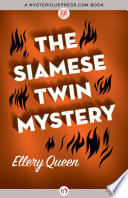 The Siamese Twin Mystery With A Killer Dashing Detective Ellery Queen And