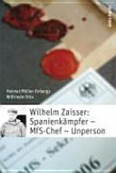 Wilhelm Zaisser: Spanienkämpfer - MfS-Chef - Unperson