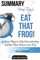 Summary Brian Tracy s Eat That Frog