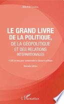 Le grand livre de la g  opolitique et des relations internationales