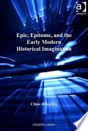 Epic Epitome And The Early Modern Historical Imagination