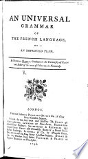 An Universal Grammar of the French language, etc