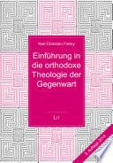 Einführung in die orthodoxe Theologie der Gegenwart. 3., ergänzte Auflage